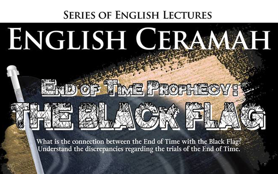English Ceramah: End-of-time Prophecy: The Black Flag