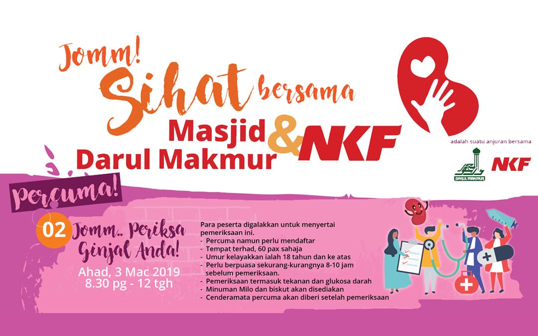 JOMM! SIHAT BERSAMA MASJID DARUL MAKMUR & NKF (3hb Mac 2019)