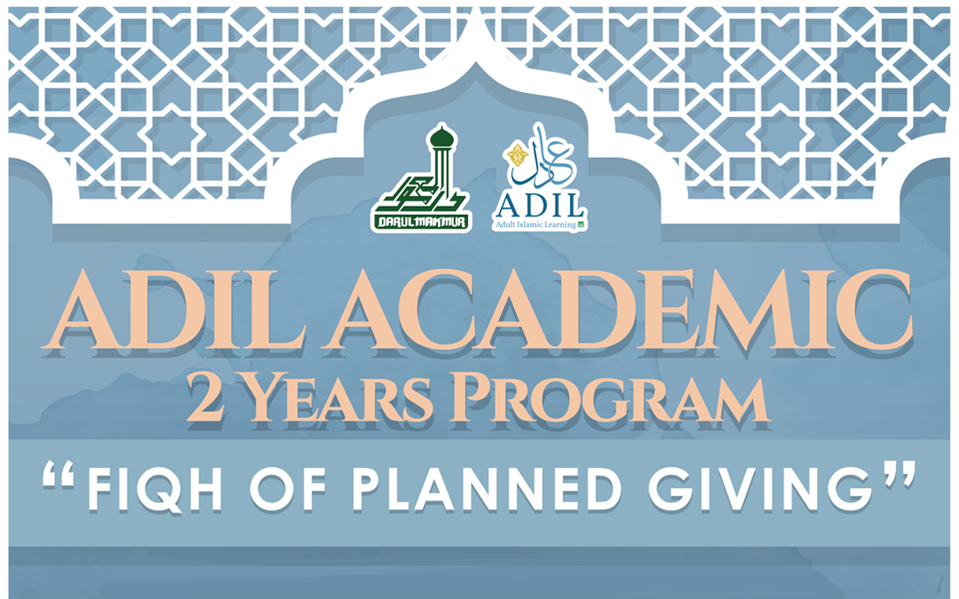 "ADIL ACADEMICS: ""Fiqh of Planned Giving"" (6th April 2019)"