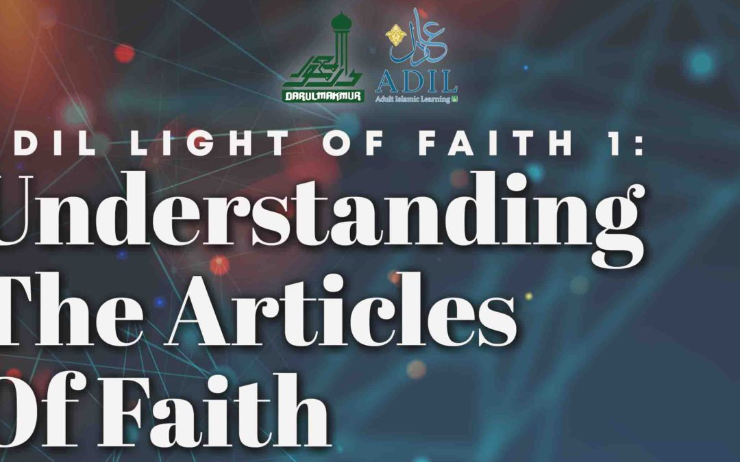 ADIL Light Of Faith 1: Understanding The Articles Of Faith
